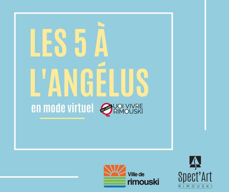 Les 5 à l'Angélus en mode virtuel